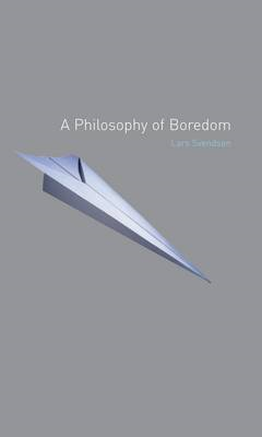 A Philosophy of Boredom (BOK)