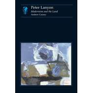 Peter Lanyon: Modernism and the Land (BOK)