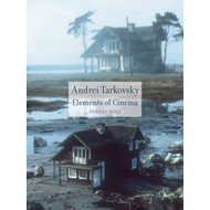Andrei Tarkovsky: Elements of Cinema (BOK)