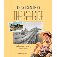 Designing the Seaside: Architecture, Society and Nature (BOK)