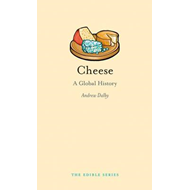 Cheese: A Global History (BOK)