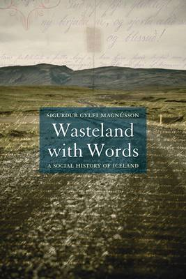 Wasteland with Words: A Social History of Iceland (BOK)