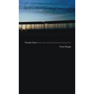 Parallel Texts: Interviews and Interventions About Art (BOK)