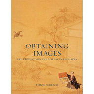 Obtaining Images: Art, Production and Display in Edo Japan (BOK)