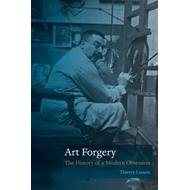 Art Forgery: The History of a Modern Obsession (BOK)