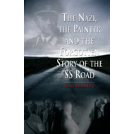 The Nazi, the Painter: And the Forgotten Story of the SS Road (BOK)