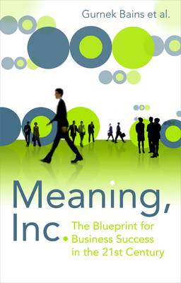 Meaning Inc.: The Blueprint for Business Success in the 21st Century (BOK)
