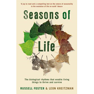 Seasons of Life: The Biological Rhythms That Living Things Need to Thrive and Survive (BOK)