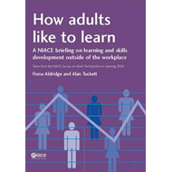 How Adults Like to Learn: A NIACE Briefing on Learning and Skills Development Outside of the Workpla (BOK)
