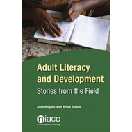 Adult Literacy and Development: Stories from the Field (BOK)