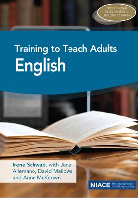 Training to Teach Adults English: Qualifying as a Teacher of (BOK)