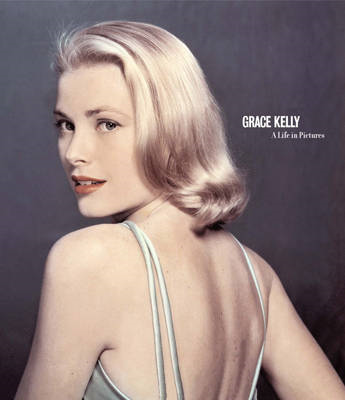 Grace Kelly: A Life in Pictures (BOK)