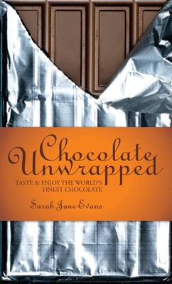 Chocolate Unwrapped: Taste and Enjoy the World's Finest Chocolate (BOK)