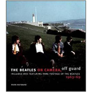 The Beatles: On Camera, Off Guard, 1963-69 (BOK)
