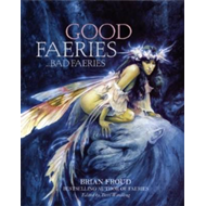 Good Faeries Bad Faeries (BOK)