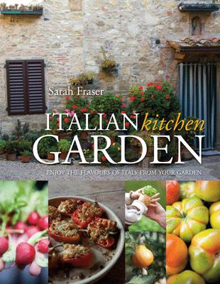 Italian Kitchen Garden: Enjoy the Flavours of Italy from Your Garden (BOK)