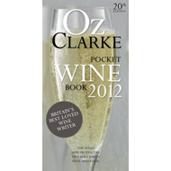 Oz Clarke Pocket Wine Book: 7500 Wines, 4000 Producers, Vintage Charts, Wine and Food (BOK)