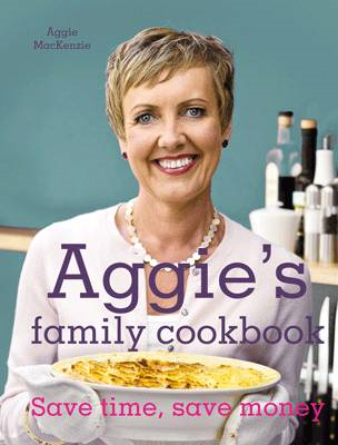Aggie's Family Cookbook: 100 Recipes and Money-wise Tips for the Modern Cook (BOK)