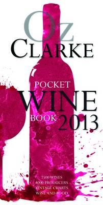 Pocket Wine Book: 7500 Wines, 4000 Producers, Vintage Charts, Wine and Food: 2013 (BOK)