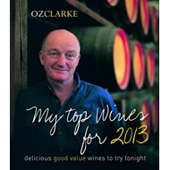 Oz Clarke My Top Wines for 2013: Delicious, good value wines to try tonight (BOK)