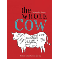 The Whole Cow: Recipes and Lore for Beef and Veal (BOK)