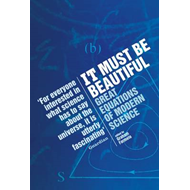 It Must be Beautiful: Great Equations of Modern Science (BOK)