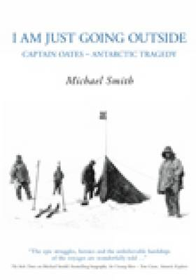 I am Just Going Outside: Captain Oates, Antarctic Tragedy (BOK)