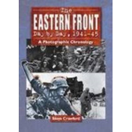 The Eastern Front Day by Day, 1941--45: A Photographic Chronology (BOK)
