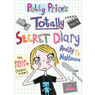 Polly Price's Totally Secret Diary: Reality TV Nightmare (BOK)