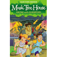Magic Tree House 13: Racing With Gladiators (BOK)
