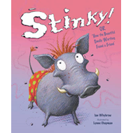 Stinky!: Or How the Beautiful Smelly Warthog Found a Friend (BOK)