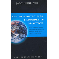 The Precautionary Principle in Practice: Environmental Decision- Making and Scientific Uncertainty (BOK)