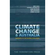 Climate Change and Australia: Warming to the Global Challenge (BOK)