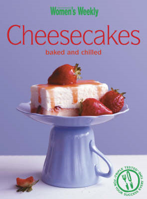 Cheesecakes Baked & Chilled: Chilled and Baked (BOK)