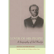 Lover of His People: A Biography of Sol Plaatje (BOK)