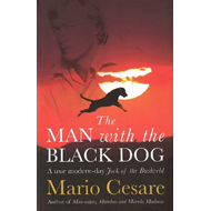 The Man with the Black Dog: A True Modern-day Jock of the Bushveld (BOK)