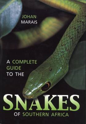 A Complete Guide to the Snakes of Southern Africa (BOK)