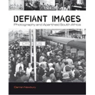Defiant Images: Photography and Apartheid South Africa (BOK)