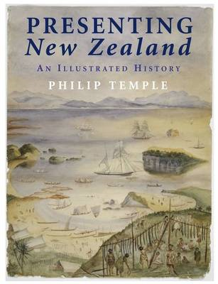 Presenting New Zealand: an Illustrated History (BOK)