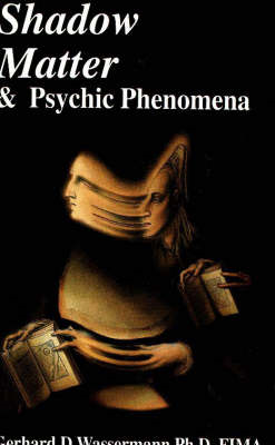 Shadow Matter and Psychic Phenomena (BOK)