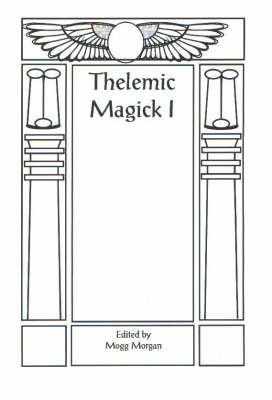 Thelemic Magick I (BOK)