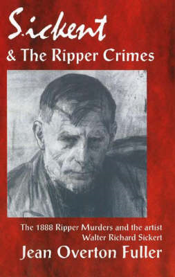 Sickert and the Ripper Crimes (BOK)