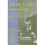 More Lives Than One: Biography of Hans Fallada (BOK)