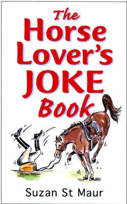 The Horse Lover's Joke Book: Over 400 Gems of Horse-related Humour (BOK)