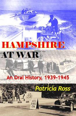 Hampshire at War: An Oral History, 1939-1945 (BOK)