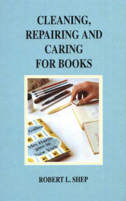 Cleaning, Repairing and Caring for Books (BOK)