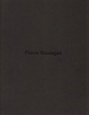 Pierre Soulages New Paintings (BOK)