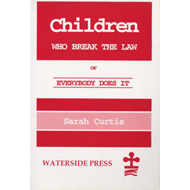 Children Who Break the Law: Or Everybody Does it (BOK)