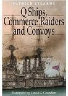 """Q"" Ships, Commerce Raiders and Convoys (BOK)"