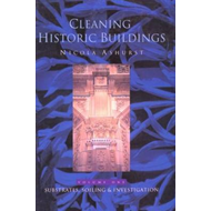 Cleaning Historic Buildings: v. 1: Substrates, Soiling and Investigation (BOK)